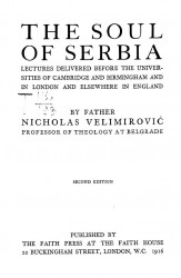 The soul of Serbia. Lectures delivered before the Universities of Cambridge and Birmingham and in London and elsewhere in England. 2 edition