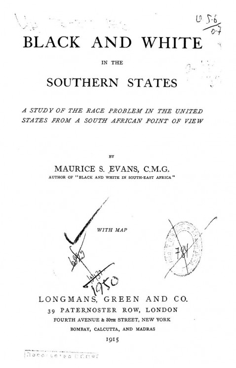 Black and White in the Southern States. A study of the race problem in the United States from a South African point of view