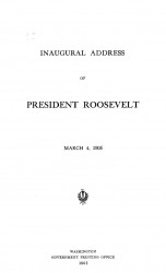 Inaugural address of President Roosevelt. March 4, 1905