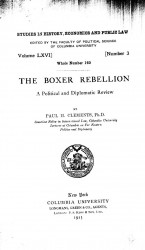 Studies in history, economics and public law. Vol. 66. Number 3. Whole number 160. The Boxer Rebellion. A political and diplomatic review