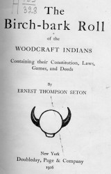 The Birch-bark Roll of the Woodcraft Indians. Containing their constitution, laws, games, and deeds