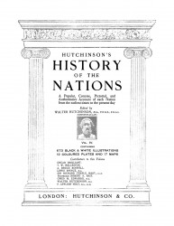 Hutchinson's history of the nations. A popular, concise, pictorial and authoritative account of each nation from the earliest times to the present day. Vol. 4