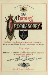 The history of freemasonry its antiquities, symbols, constitutions, customs, etc., derived from official sources throughout the world. Volume 1