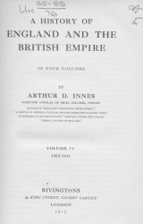 A history of England and the British Empire. Vol. 4. 1802-1914