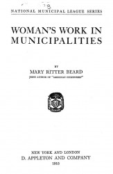 National Municipal League Series. Woman's work in municipalities