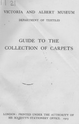 Victoria and Albert museum. Department of textiles. Publication № 111 T. Guide to the collection of carpets