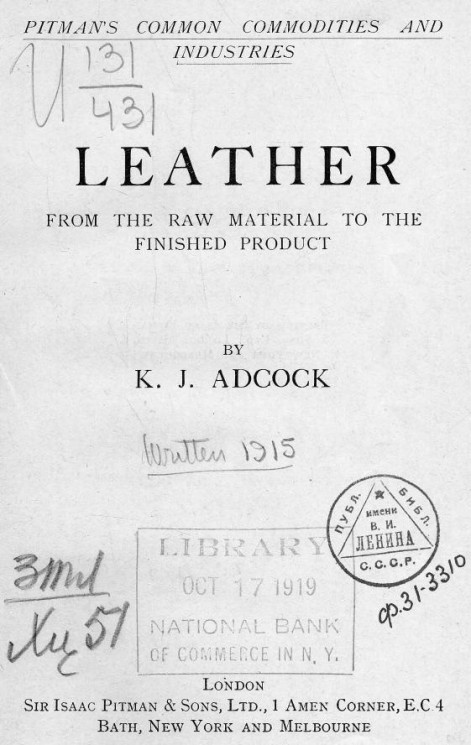 Pitman's common commodities and industries. Leather. From the raw material to the finished product