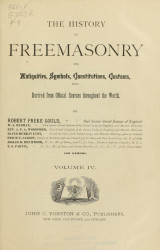 The history of freemasonry its antiquities, symbols, constitutions, customs, etc., derived from official sources throughout the world. Volume 4