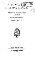 Fifty years of American Idealism. The New York Nation 1865-1915