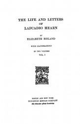 The life and letters of Lafcadio Hearn. Volume 1