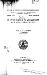 Studies in history, economics and public law. Vol. 70. Whole number 166. An introduction to Mohammedan law and a bibliography