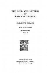 The life and letters of Lafcadio Hearn. Volume 2