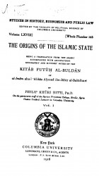 Studies in history, economics and public law. Vol. 68. Whole number 163. The origins of the Islamic state. Vol. 1