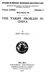 Studies in history, economics and public law. Vol. 72. Number 2. Whole number 169. The tariff problem in China