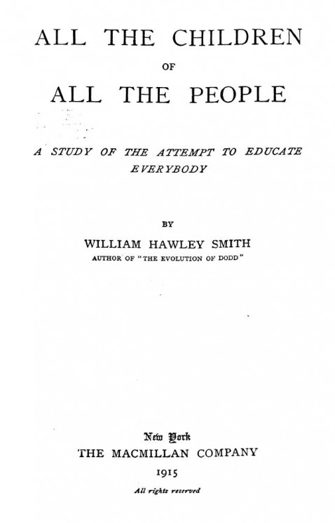 All the children of all the people. A study of the attempt to educate everybody