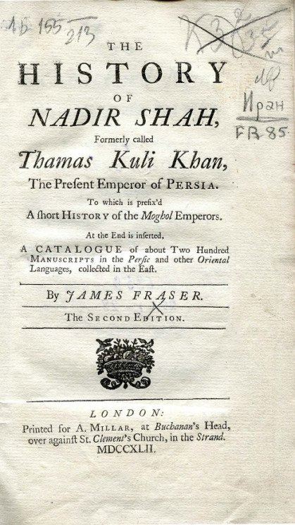 The History of Nadir Shah, Formerly Called Thamas Kuli Khan, the Present Emperor of Persia. The Second Edition