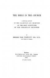 The Bible in the church. A popular account of the collection and reception