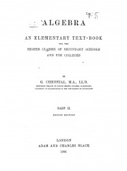 Algebra. An elementary text-book for the higher classes of secondary schools and for colleges. Part 2. Second edition
