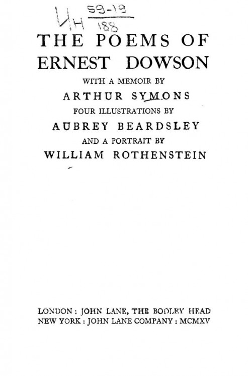 The poems of Ernest Dowson. With a memoir by Arthur Symons