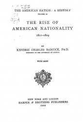 The American nation. A history. Volume 13. The rise of American nationality 1811-1819