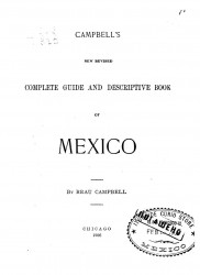 Campbell's new revised complete guide and descriptive book of Mexico