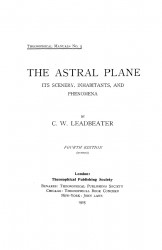 The astral plane, its scenery, inhabitants and phenomena. Fourth edition