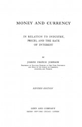 Money and currency in relation to industry, prices and the rate of interest