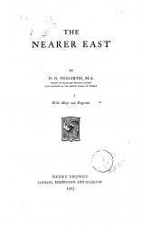 The Nearer East with maps and diagrams