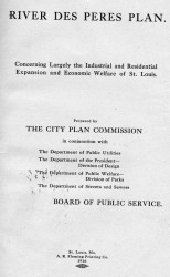 River des Peres plan. Concerning largely the industrial and residential expansion and economic welfare of St. Louis